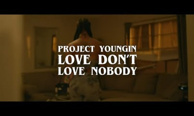 Project Youngin Love Don't Love Nobody music video