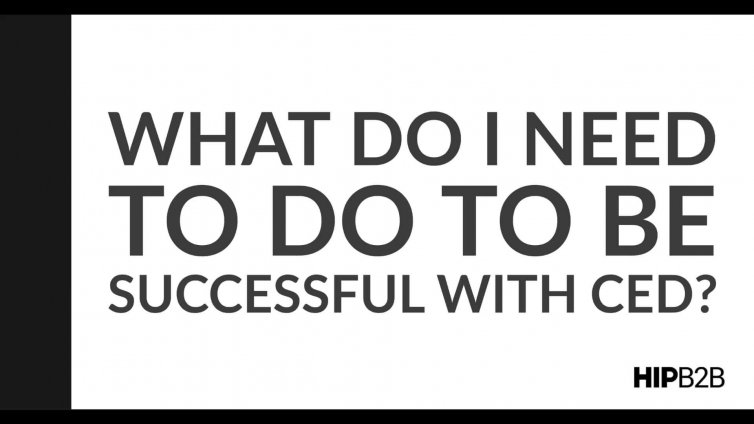 4. What Do I Need to Be Successful with CED?