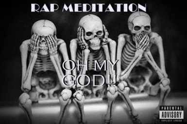 RapMeditation - Oh my God