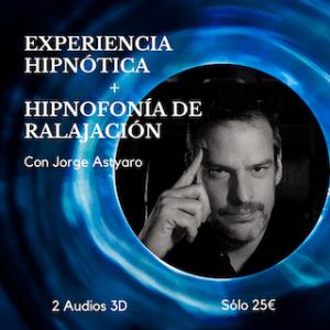 Experiencia hipnótica - hipnofonía de relajación - Hipnosis aplicada - Jorge Astyaro