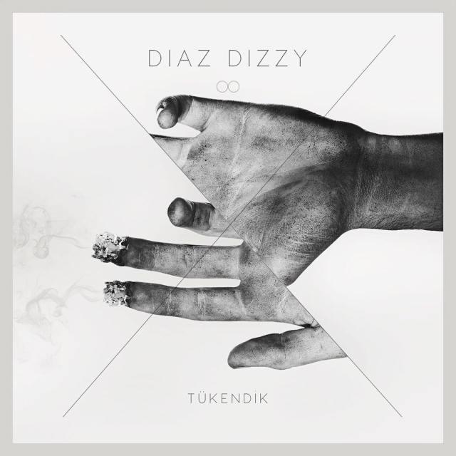 Diaz Dizzy - Tükendik