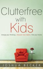 clutterfree with kids by joshua becker review