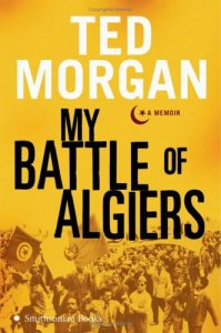 cover of ted morgan's my battle of algiers
