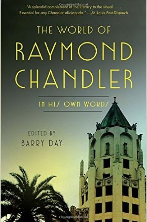 cover of he-world-of-raymond-chandler-in-his-own-words-by-barry-day