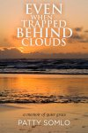 even when trapped behind clouds cover ocean at sunset