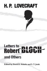 H. P. Lovecraft: Letters to Robert Bloch and Others