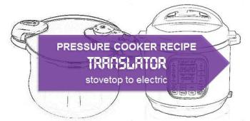 Stovetop to Electric Pressure Cooker Recipe Translator