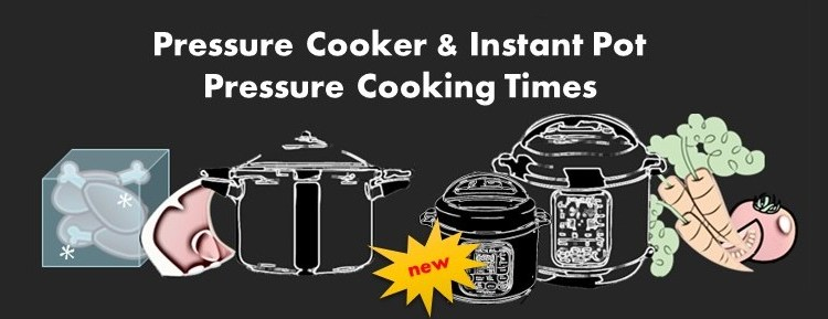 instant pot, stove top & electric pressure cooker cooking time chart
