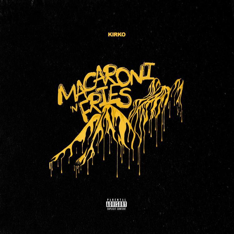 Kirko – Macaroni N Fries (Produced By Xo)