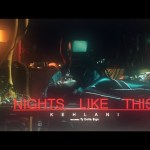 Kehlani – Nights Like This (feat. Ty Dolla $ign) [Official Music Video]