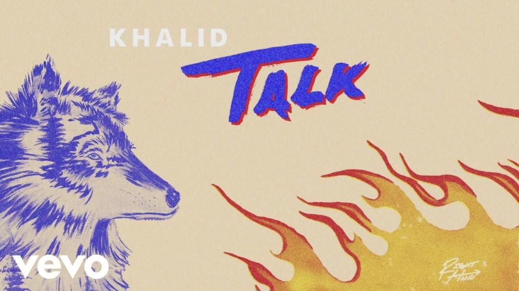 Khalid – Talk (Audio)
