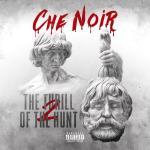 Che' Noir – The Thrill Of The Hunt Album