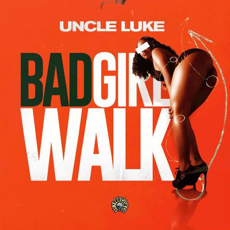 "Uncle Luke – ""Bad Girl Walk"" (Video)"