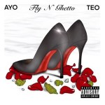 Ayo & Teo – Fly N Ghetto (Audio)