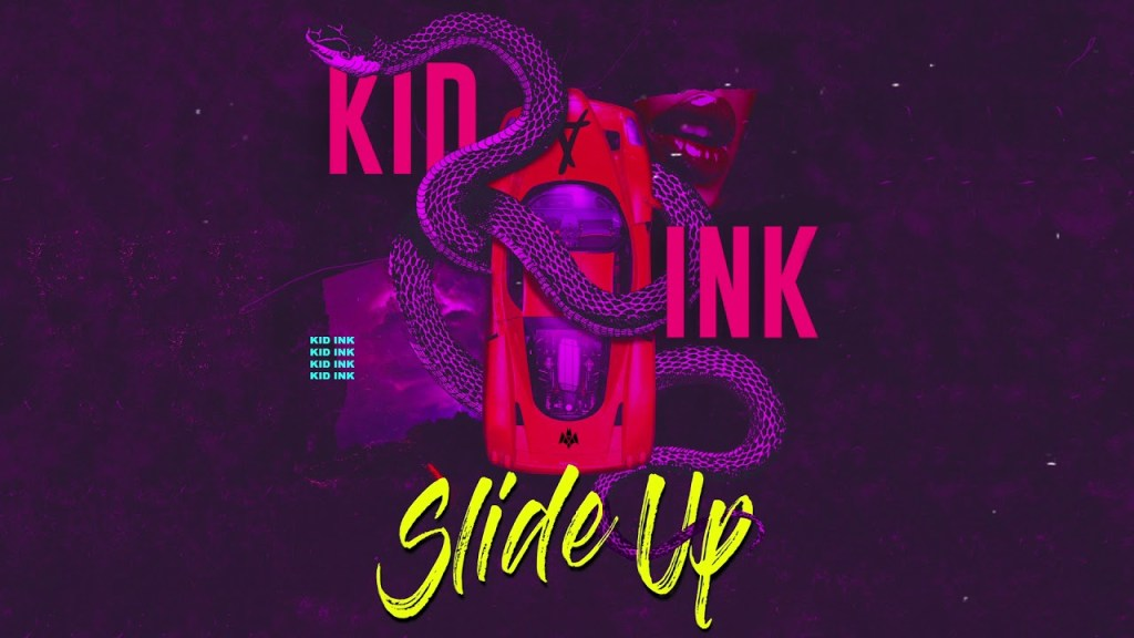 Kid Ink – Slide Up (Audio)