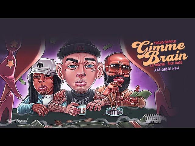 Travis Barker – Gimme Brain ft Lil Wayne & Rick Ross