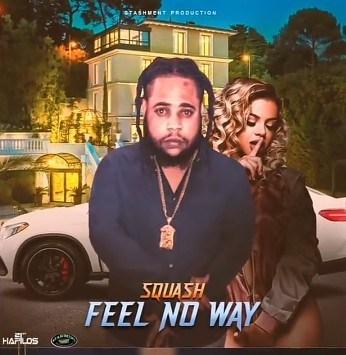 Squash – Feel No Way (Song)