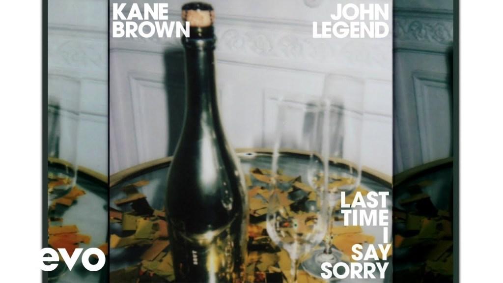 Kane Brown, John Legend – Last Time I Say Sorry (Audio)