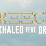 Dj Khaled – Greece Ft Drake