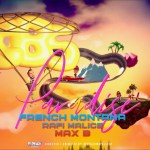French Montana – Paradise ft. Rafi Malice & Max B