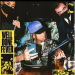 Tyga – Well Done Fever (Full Mixtape)