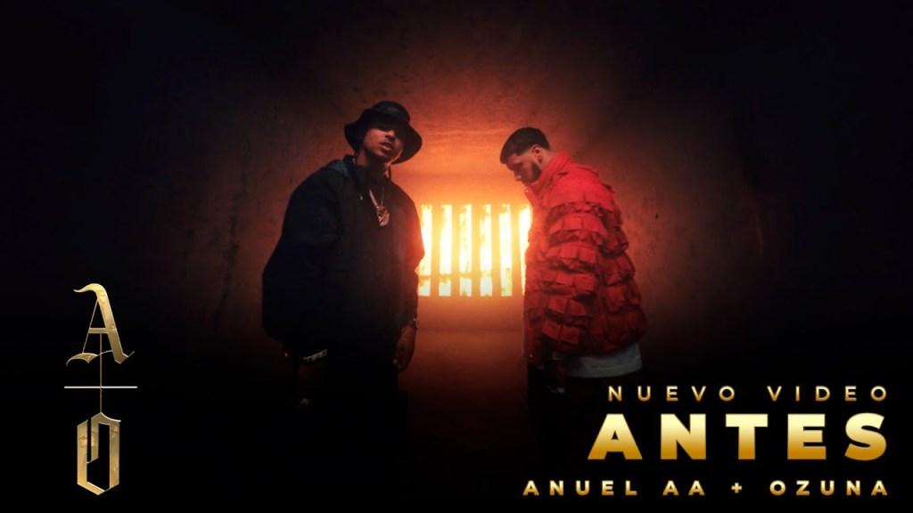 Anuel AA & Ozuna – Antes [Video]