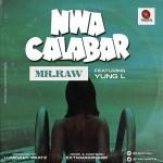 Mr Raw – Nwa Calabar