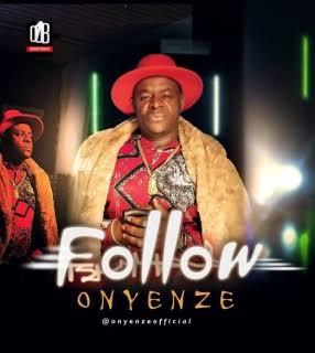 Onyenze Nwa Amobi – Follow