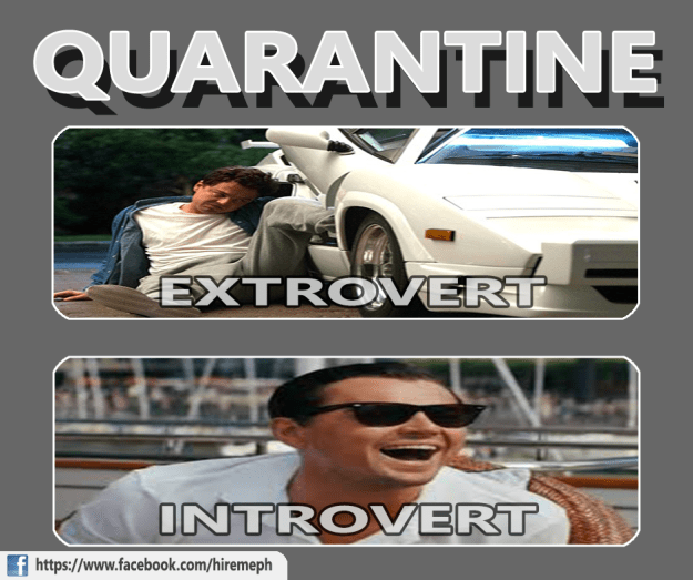 Quarantine for extrovert and introvert be like...