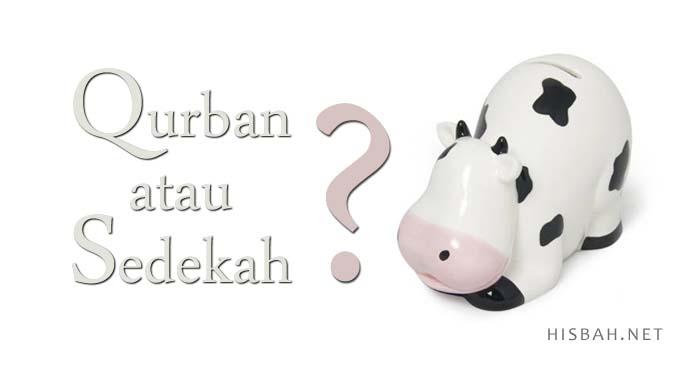 Mana yang Lebih Utama, Qurban atau Sedekah?