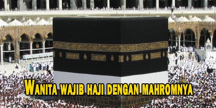 Tidak Wajib Haji Bagi Wanita yang Tidak Mempunyai Mahram