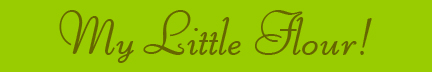 """My Little Flour!"" blog post banner"