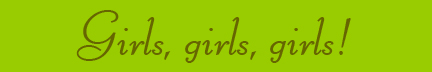"""Girls, girls, girls"" blog post banner"