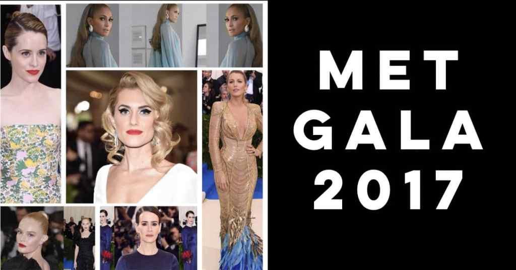 Met Gala 2017 Top beauty trends