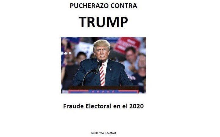 Pucherazo contra Trump: fraude electoral en el 2020 -Guillermo Rocafort- (pdf) censurado en Amazon