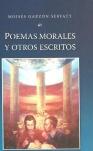 Moisés Garzón Serfaty - Poemas morales y otros escritos