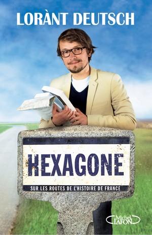 Hexagone, le nouveau livre de Loránt Deutsch