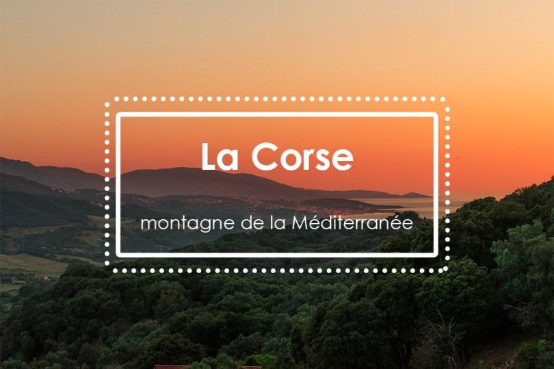 La Corse, montagne de la Méditerrannée