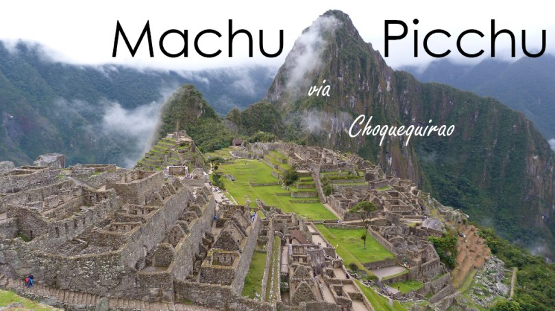 Machu Picchu via Choquequirao