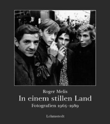 In einem stillen Land: Fotografien 1965-1989