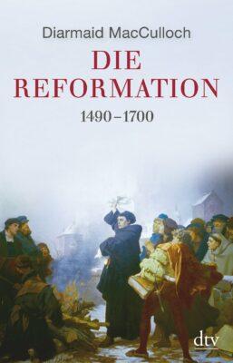Diarmaid MacCulloch: Die Reformation: 1490-1700