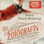 Petra Durst-Benning: Die Fotografin. Die Stunde der Sehnsucht