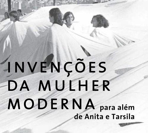 Invenções da Mulher Moderna, Para Além de Anita e Tarsila
