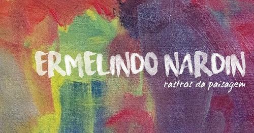 Ermelindo Nardin-Rastros da Paisagem – Centro Cultural Fiesp