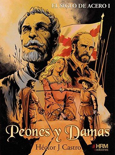 """Portada de """"Peones y Damas"""", el primer volumen de El siglo de acero"""