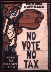 women's tax resistance league banner, circa 1910