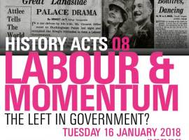 History Acts 08: The Left in Government