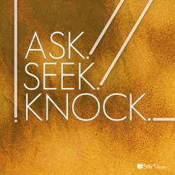 Ask, Seek, Knock used with permission IBible Verses