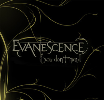 Evanescence - If You Don't Mind