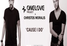 OneLove Project & Christos Moralis - Cause I Do